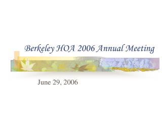 Berkeley HOA 2006 Annual Meeting
