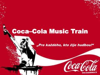 Coca –Cola Music Train