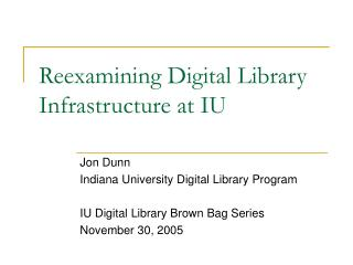 Reexamining Digital Library Infrastructure at IU