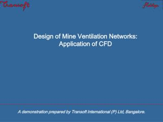 Design of Mine Ventilation Networks: Application of CFD