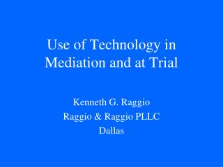 Use of Technology in Mediation and at Trial