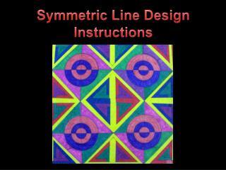Symmetric Line Design Instructions