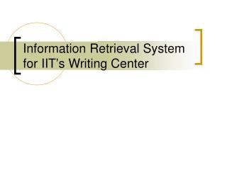 Information Retrieval System for IIT's Writing Center