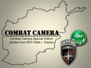 Combat Camera Combat Camera Special Edition photos from SPC Hilda I. Clayton