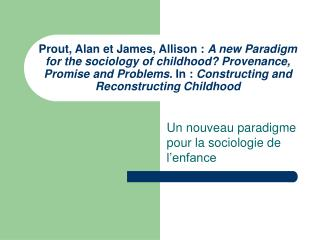 Prout, Alan et James, Allison : A new Paradigm for the sociology of childhood Provenance, Promise and Problems. In : Con