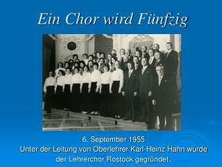 Ein Chor wird Fünfzig