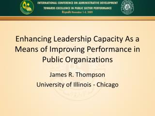Enhancing Leadership Capacity As a Means of Improving Performance in Public Organizations