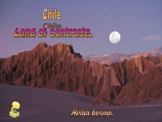 Chile  Land of contrasts