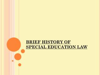 BRIEF HISTORY OF SPECIAL EDUCATION LAW