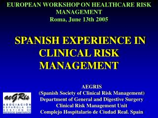 SPANISH EXPERIENCE IN CLINICAL RISK MANAGEMENT