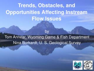 Trends, Obstacles, and Opportunities Affecting Instream Flow Issues