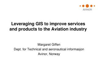 Leveraging GIS to improve services and products to the Aviation industry