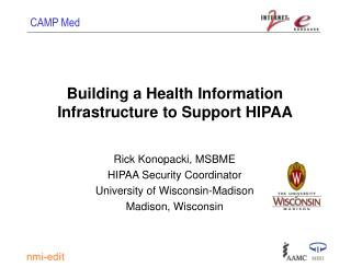 Building a Health Information Infrastructure to Support HIPAA