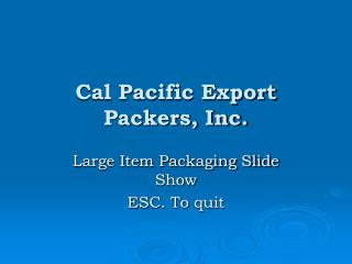 Cal Pacific Export Packers, Inc.