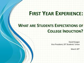 First Year Experience: What are Students Expectations of College Induction?