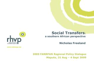 Social Transfers : a southern African perspective Nicholas Freeland