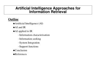 Artificial Intelligence Approaches for Information Retrieval