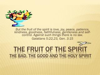The Fruit of the Spirit the Bad, THE Good and THE Holy Spirit