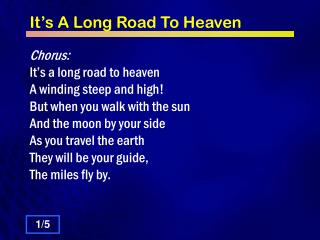It's A Long Road To Heaven