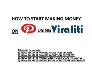 HOW TO START MAKING MONEY  ON