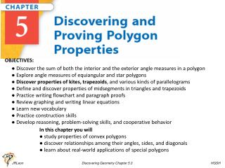 In this chapter you will ● study properties of  convex polygons