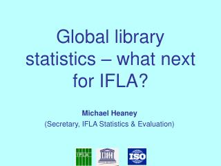 Global library statistics – what next for IFLA?