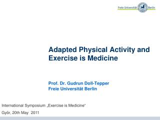 Adapted Physical Activity and  Exercise is Medicine