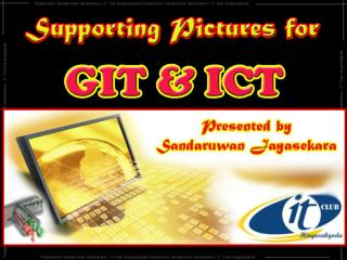 Occasions that ICT is used in the Society.