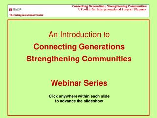An Introduction to Connecting Generations Strengthening Communities Webinar Series
