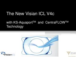 The New Visian ICL V4c with KS- Aquaport TM   and   CentraFLOW TM  Technology