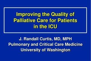 Improving the Quality of Palliative Care for Patients  in the ICU