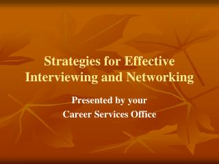 Strategies for Effective Interviewing and Networking