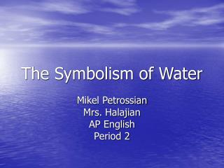 The Symbolism of Water
