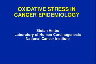 OXIDATIVE STRESS IN CANCER EPIDEMIOLOGY