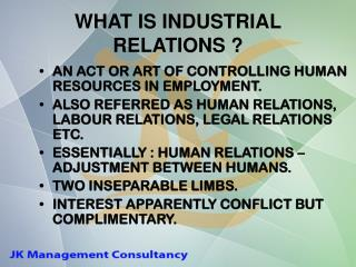 WHAT IS INDUSTRIAL RELATIONS ?