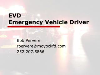 EVD Emergency Vehicle Driver