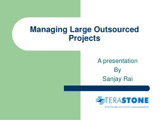 Managing Large Outsourced Projects
