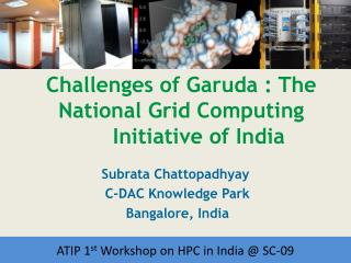 Challenges of Garuda : The National Grid Computing 	Initiative of India