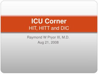 ICU Corner HIT, HITT and DIC