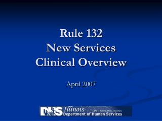 Rule 132  New Services  Clinical Overview
