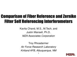 Comparison of Fiber Reference and Zernike Filter Self Referencing Interferometers
