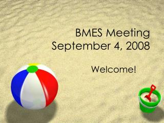 BMES Meeting September 4, 2008