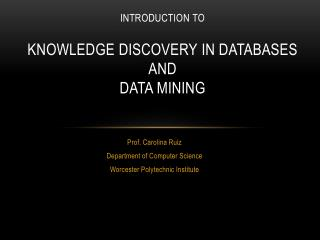 Introduction to knowledge  Discovery  in Databases and  Data Mining