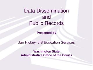 Data Dissemination  and  Public Records