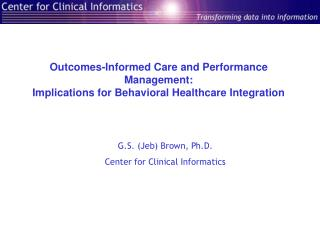 Outcomes-Informed Care and Performance Management: Implications for Behavioral Healthcare Integration