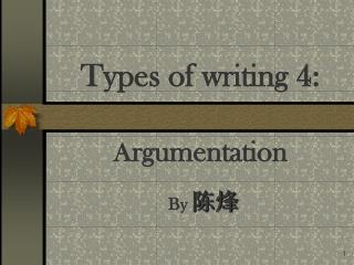 Types of writing 4: A rgumentation