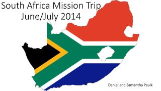 South Africa Mission Trip June/July 2014