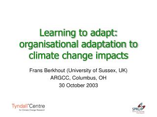 Learning to adapt: organisational adaptation to climate change impacts