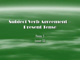 Subject Verb Agreement – Present Tense