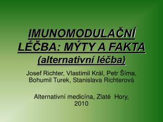 IMUNOMODULAČNÍ LÉČBA: MÝTY A FAKTA (alternativní léčba)